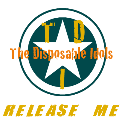 Release Me - The Disposable Idols
